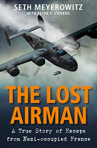 9781782398936: The Lost Airman: A True Story of Escape from Nazi-occupied France