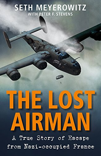 9781782398943: The Lost Airman: A True Story of Escape from Nazi-Occupied France