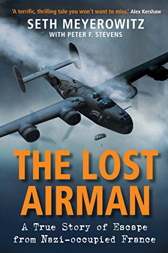9781782398967: The Lost Airman: A True Story of Escape from Nazi-occupied France