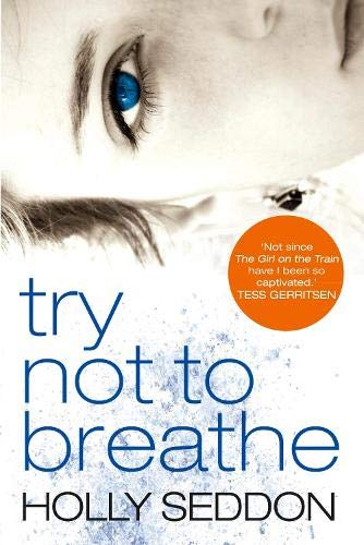 9781782399452: Try Not to Breathe: Gripping psychological thriller bestseller and perfect holiday read