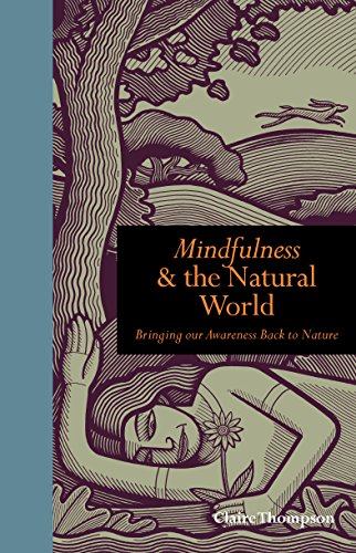 9781782401025: Mindfulness & the Natural World: Bringing Our Awareness Back to Nature