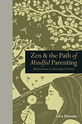 9781782401544: Zen & the Path of Mindful Parenting: Meditations on Raising Children (Mindfulness)