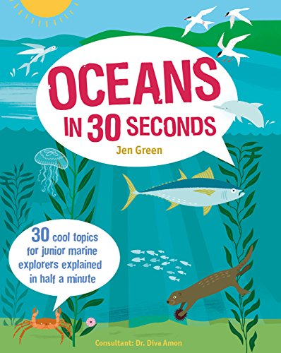 9781782402398: Oceans in 30 Seconds: 30 Cool Topics for Junior Marine Explorers Explained in Half a Minute