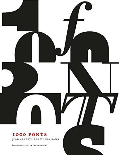 9781782402879: 1000 Fonts: From Albertus to Zupra Sans