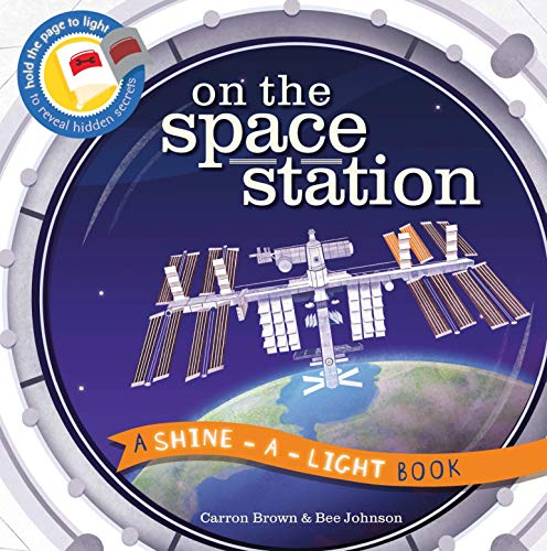 9781782403203: On the Space Station: A Shine-a-Light Book