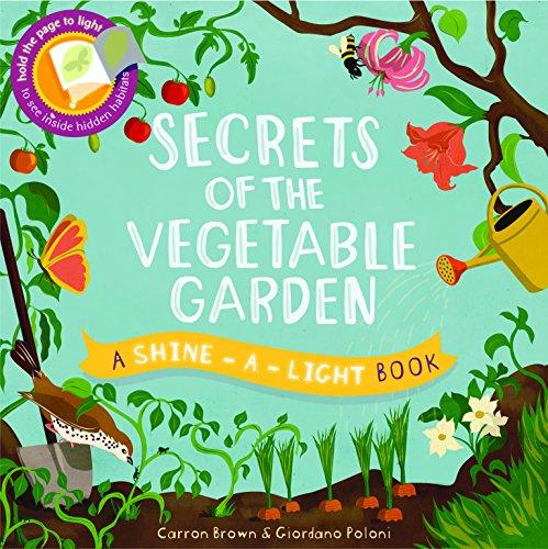9781782403234: Secrets of the Vegetable Garden (Shine-A Light Books)