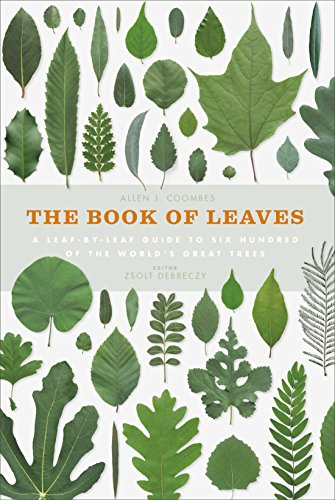 9781782403302: The Book of Leaves: A Leaf-by-Leaf Guide to Six Hundred of the World's Great Trees