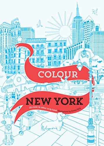 9781782403555: Colour New York: 20 views to colour in by hand (Colour-in cities series)