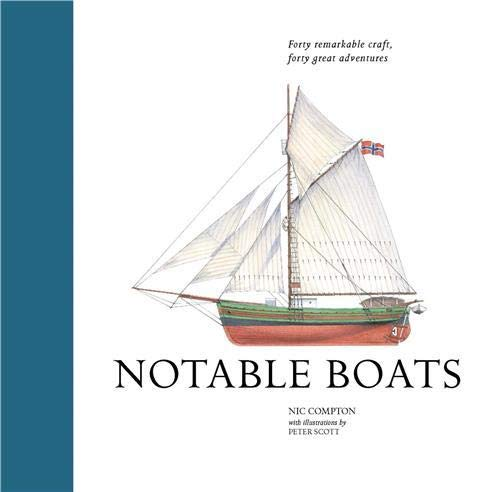 9781782404156: Notable Boats: Forty small craft, forty great adventures