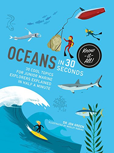 9781782404873: Oceans in 30 Seconds: 30 cool topics for junior marine explorers explained in half a minute (Kids 30 Second)