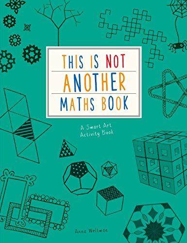 This is Not Another Maths Book: A smart art activity book: Ivy Kids