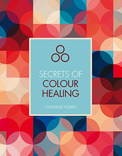 9781782405375: Secrets of Colour Healing