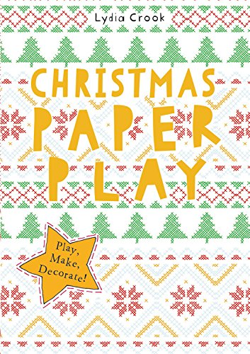 9781782405382: Christmas Paper Play: Play, Make, Decorate!