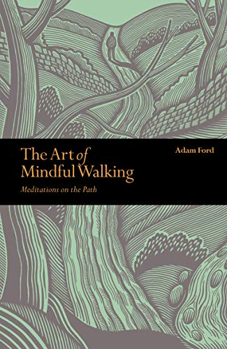 9781782405986: The Art of Mindful Walking: Meditations on the Path (Mindfulness)