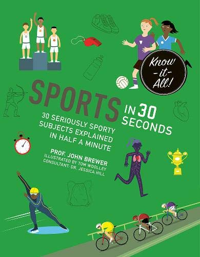 Sports in 30 Seconds: 30 seriously sporty: Brewer, John