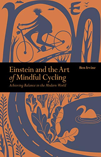 9781782406655: Einstein & The Art of Mindful Cycling: Achieving Balance in the Modern World (Mindfulness)