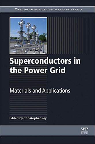 9781782420293: Superconductors in the Power Grid: Materials and Applications (Woodhead Publishing Series in Energy)