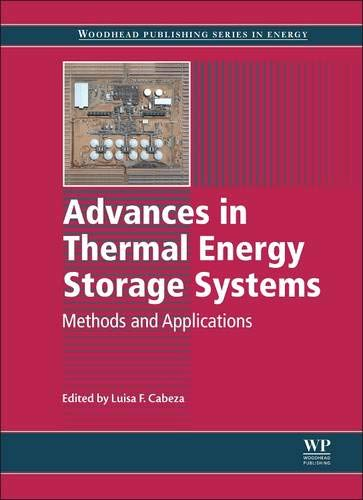Advances in Thermal Energy Storage Systems: Methods and Applications (Woodhead Publishing Series in...