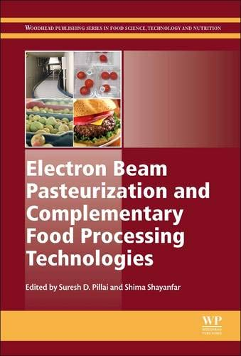 9781782421009: Electron Beam Pasteurization and Complementary Food Processing Technologies (Woodhead Publishing Series in Food Science, Technology and Nutrition)