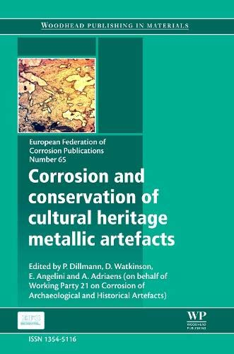 Corrosion and conservation of cultural heritage metallic artefacts (European Federation of ...