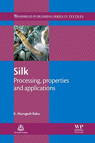 9781782421559: Silk: Processing, Properties and Applications (Woodhead Publishing Series in Textiles)