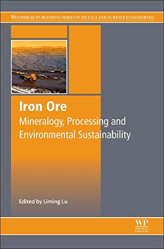 9781782421566: Iron Ore: Mineralogy, Processing and Environmental Sustainability