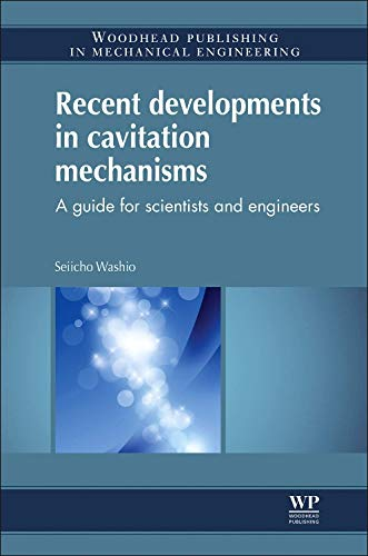 9781782421757: Recent Developments in Cavitation Mechanisms: A Guide for Scientists and Engineers