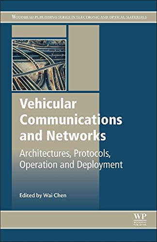 9781782422112: Vehicular Communications and Networks: Architectures, Protocols, Operation and Deployment (Woodhead Publishing Series in Electronic and Optical Materials)