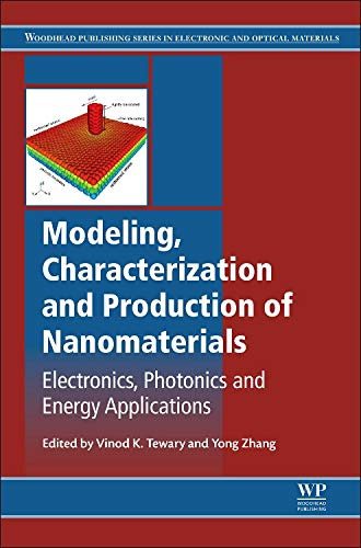 Modeling, Characterization, and Production of Nanomaterials: Vinod K. Tewary
