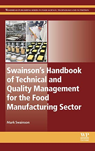 9781782422754: Swainson's Handbook of Technical and Quality Management for the Food Manufacturing Sector (Woodhead Publishing Series in Food Science, Technology and Nutrition)