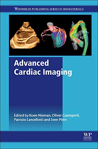 Advanced Cardiac Imaging (Woodhead Publishing Series in Biomaterials)