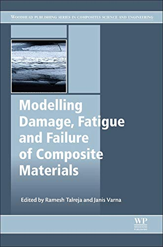 Modeling Damage, Fatigue and Failure of Composite Materials: R. Talreja