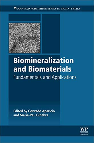 9781782423386: Biomineralization and Biomaterials: Fundamentals and Applications