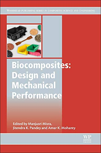 9781782423737: Biocomposites: Design and Mechanical Performance (Woodhead Publishing Series in Composites Science and Engineering)