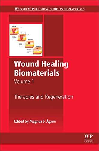 Wound Healing Biomaterials - Volume 1: Therapies and Regeneration: Woodhead Publishing