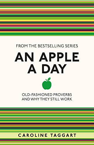 9781782430094: An Apple A Day: Old-Fashioned Proverbs and Why They Still Work