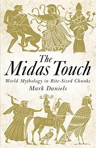 9781782430353: The Midas Touch: World Mythology in Bite-sized Chunks