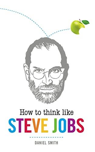 9781782430681: How to Think Like Steve Jobs
