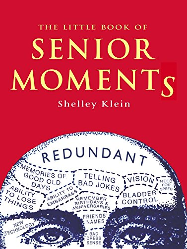 The Little Book of Senior Moments: Klein, Shelley