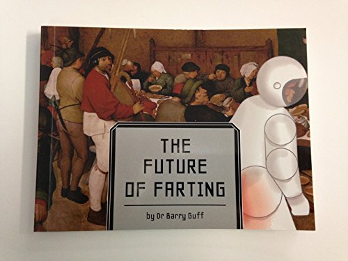 9781782431770: The Future of Farting