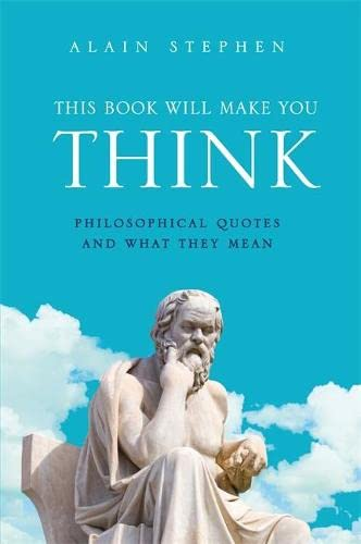 9781782431954: This Book Will Make You Think: Philosophical Quotes and What They Mean