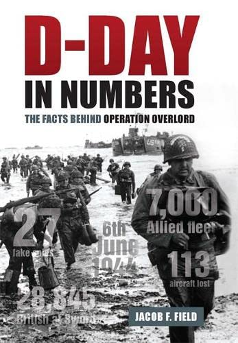 9781782432050: D-Day in Numbers: The Facts Behind Operation Overlord