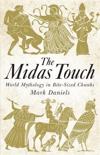 9781782432104: The Midas Touch: World Mythology in Bite-Sized Chunks
