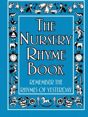 9781782432234: The Nursery Rhyme Book: Remember the Rhymes of Yesterday