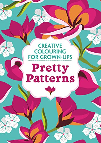 9781782432265: Pretty Patterns: Creative Colouring for Grown-Ups