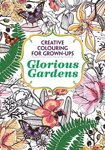 9781782432777: Glorious Gardens: Creative Colouring for Grown-ups