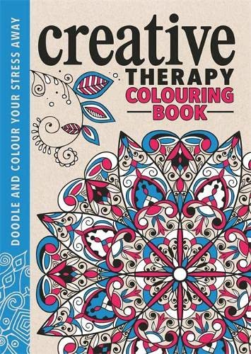 9781782433002: The Creative Therapy Colouring Book (creative Colouring For Grown-ups)