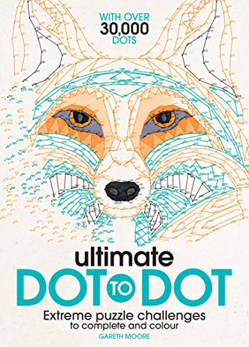 9781782433866: Ultimate Dot to Dot: Extreme Puzzle Challenges to Complete and Colour
