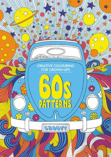 60s Patterns: Creative Colouring for Grown-ups: Angela Porter and