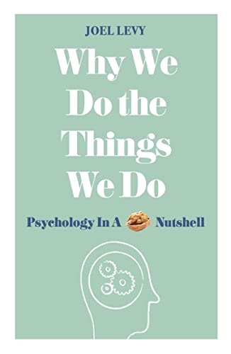 9781782434122: Why We Do the Things We Do: Psychology in a Nutshell